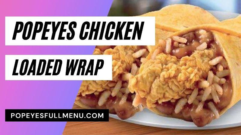 Popeyes Chicken Loaded Wrap